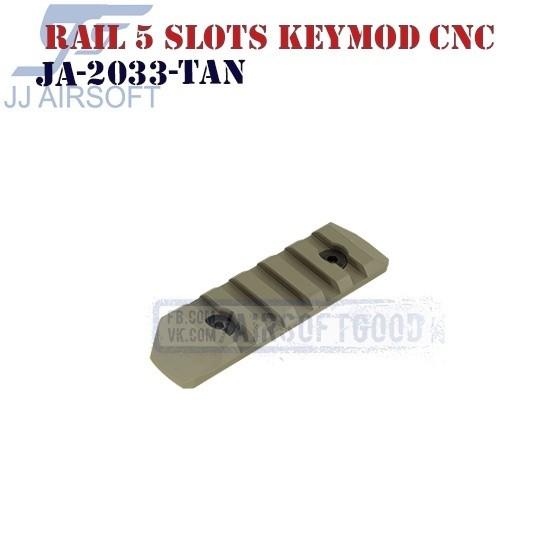 Rail 5 Slots KeyMod Aluminum CNC TAN JJ Airsoft (JA-2033-TAN)