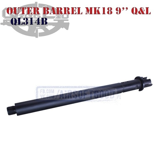 """Outer Barrel MK18 9"""" Q&L (QL314B)"""